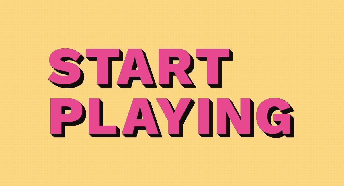 Start playing is the second step to avoid creative block.